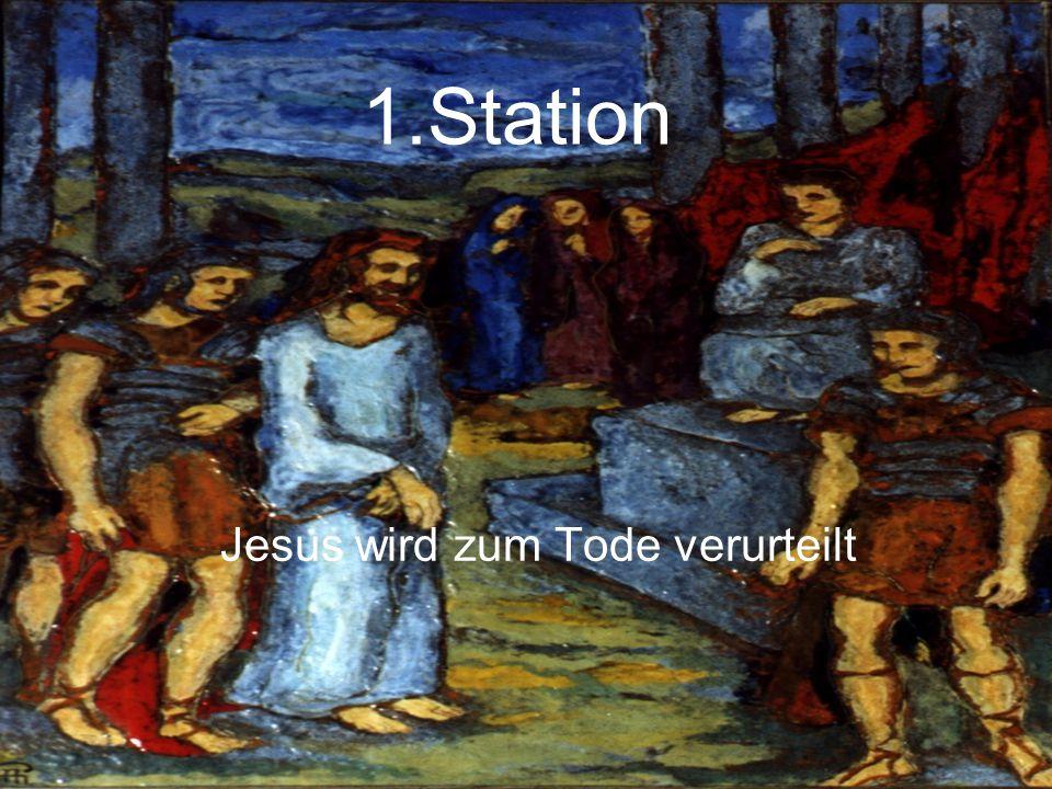 1.Station Jesus wird zum Tode verurteilt