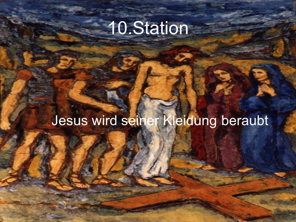 10.Station Jesus wird seiner Kleidung beraubt