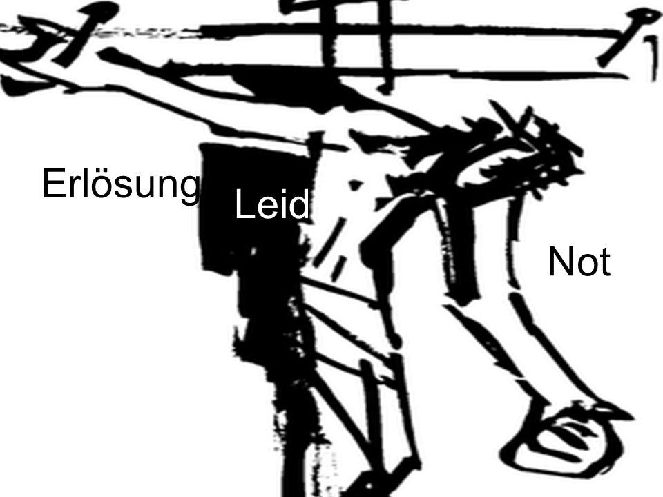 Kraft, Leid und Not Erlösung Leid Not