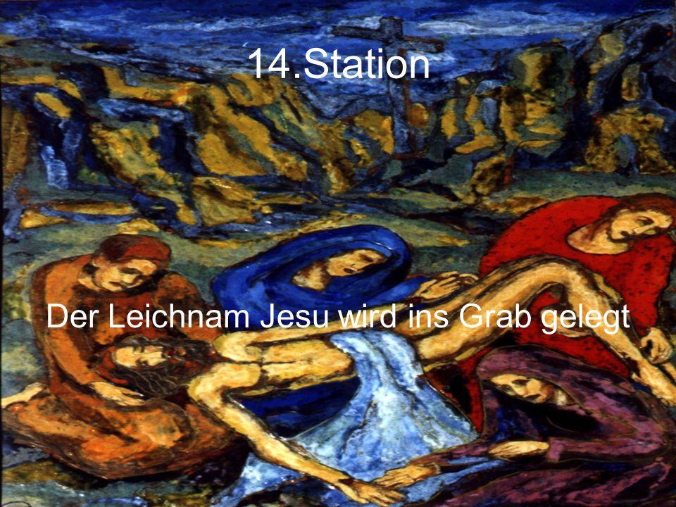 14.Station Der Leichnam Jesu wird ins Grab gelegt