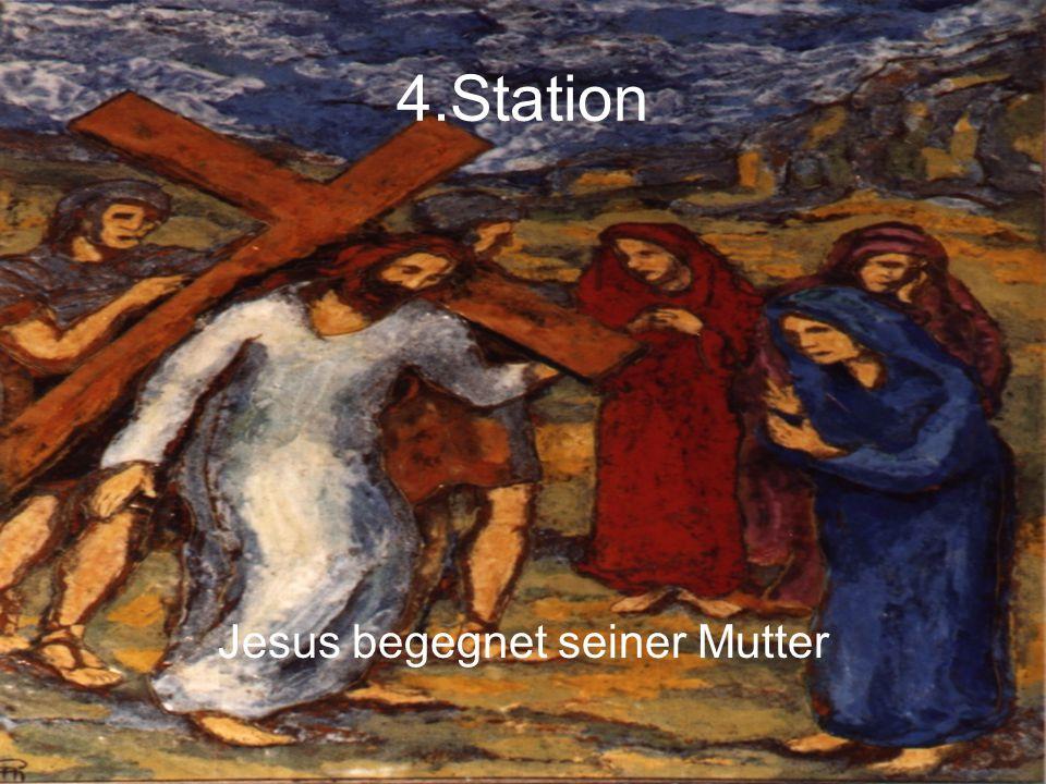4.Station Jesus begegnet seiner Mutter