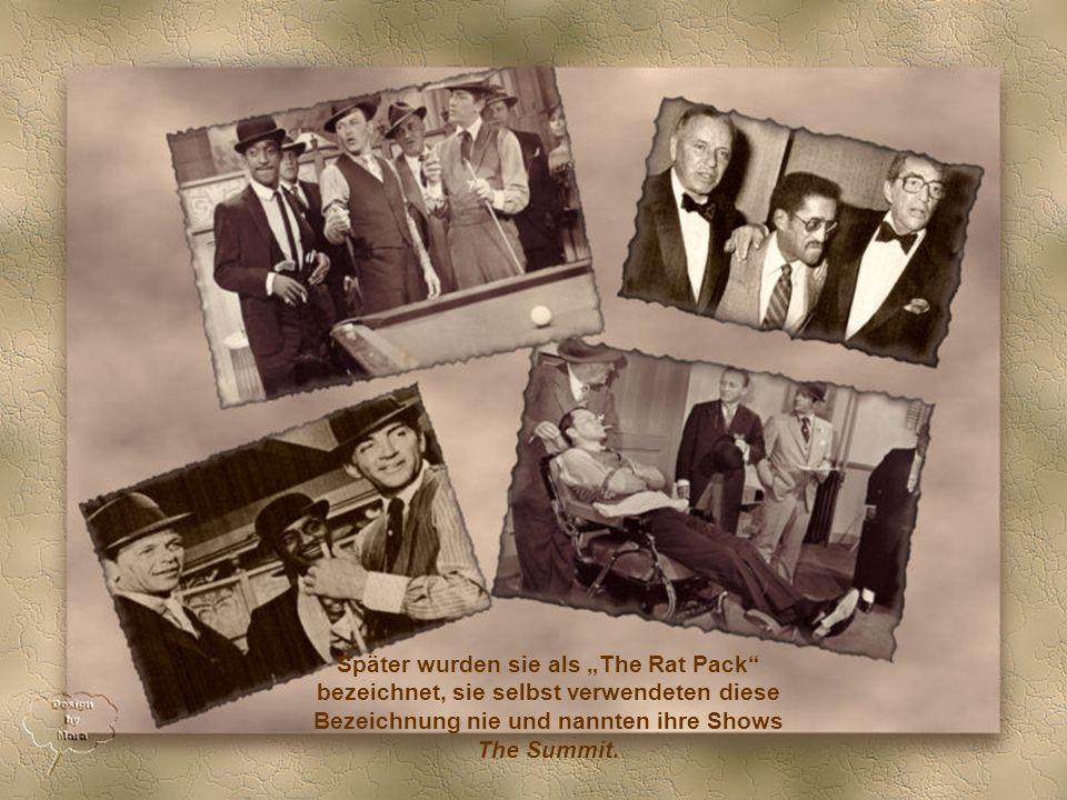 Besonders mit seinen Freunden Sammy Davis jr., Dean Martin, Joey Bishop und Peter Lawford, mit denen er legendäre Auftritte im The Sands in Las Vegas