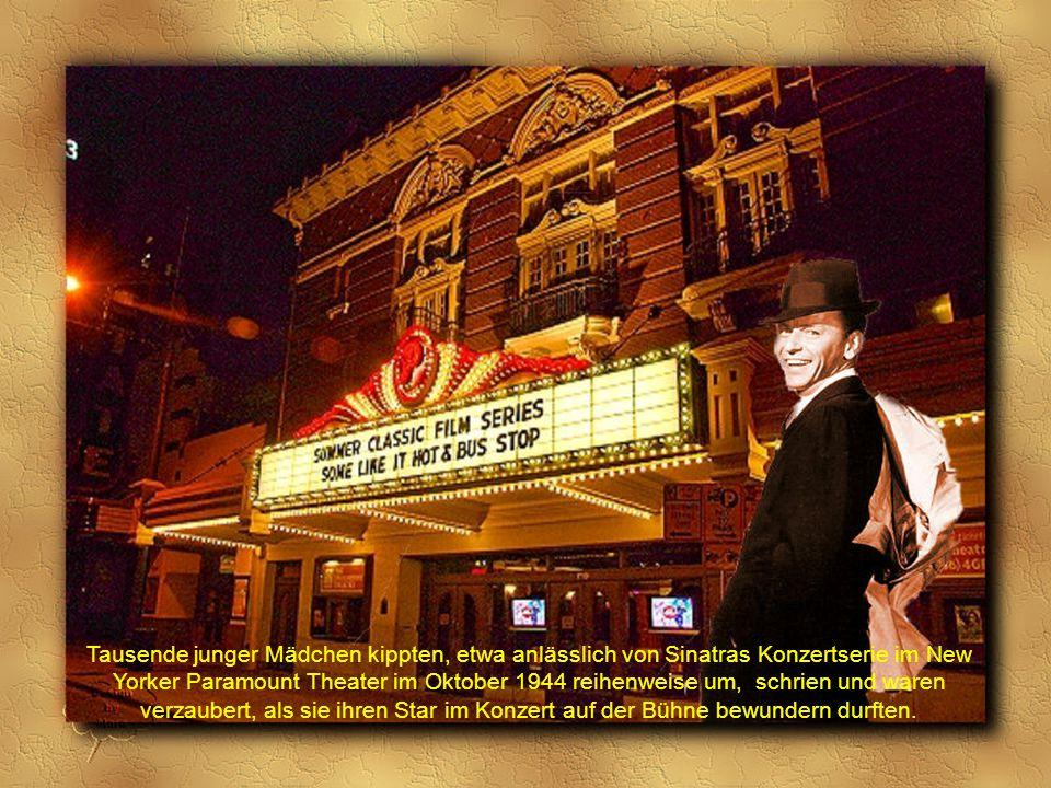 """Sinatra löste in den 40-er Jahren als Erster ein Phänomen aus, das nach ihm nur Elvis und die """"Fabulous Four"""" in einem ähnlichen Maße zu erzeugen imst"""