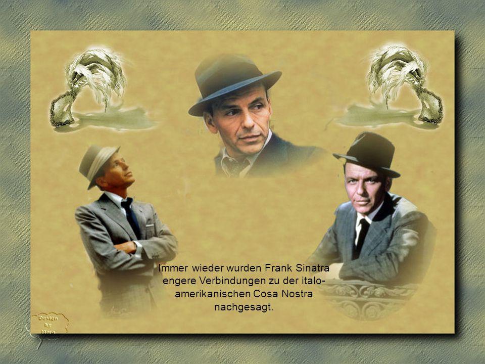 Sinatra ist auf allen Kontinenten der Erde und in mehr als drei Dutzend Ländern aufgetreten; in über 90 verschiedenen Ländern wurden seine Platten zu Lebzeiten verkauft.