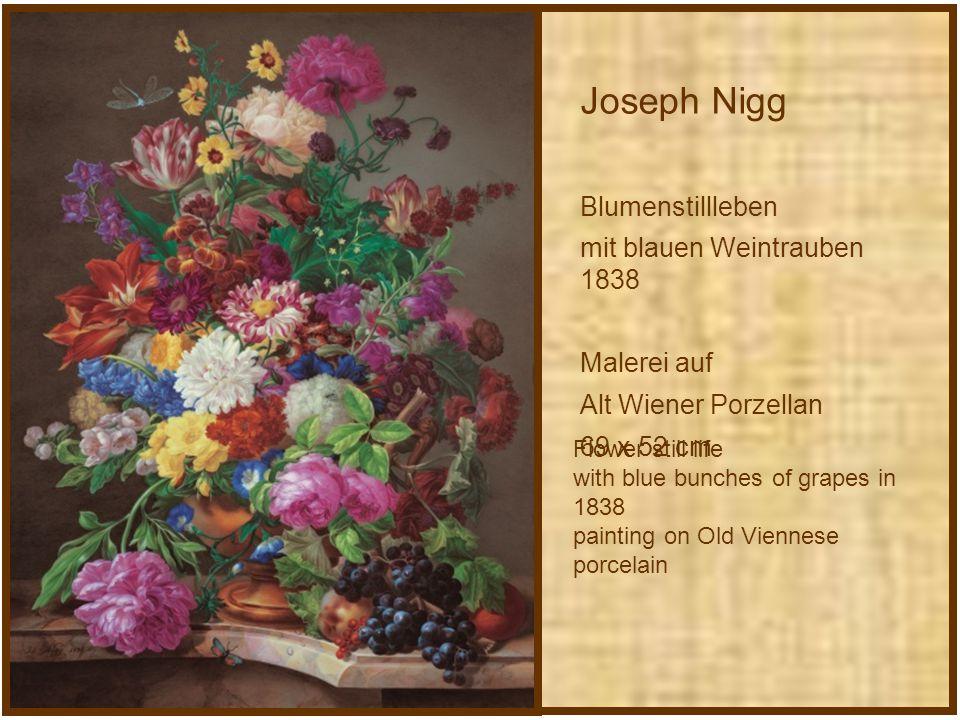 Joseph Nigg Blumenstillleben mit blauen Weintrauben 1838 Malerei auf Alt Wiener Porzellan 69 x 52 cm Flower still life with blue bunches of grapes in 1838 painting on Old Viennese porcelain