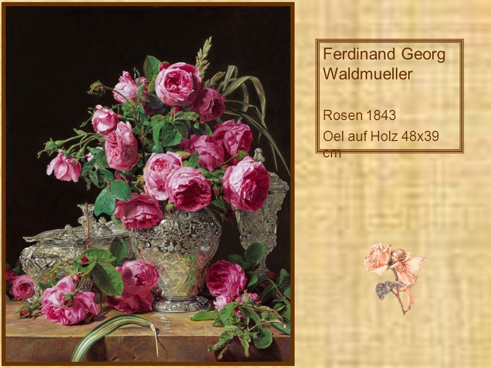 Ferdinand Georg Waldmueller Rosen 1843 Oel auf Holz 48x39 cm