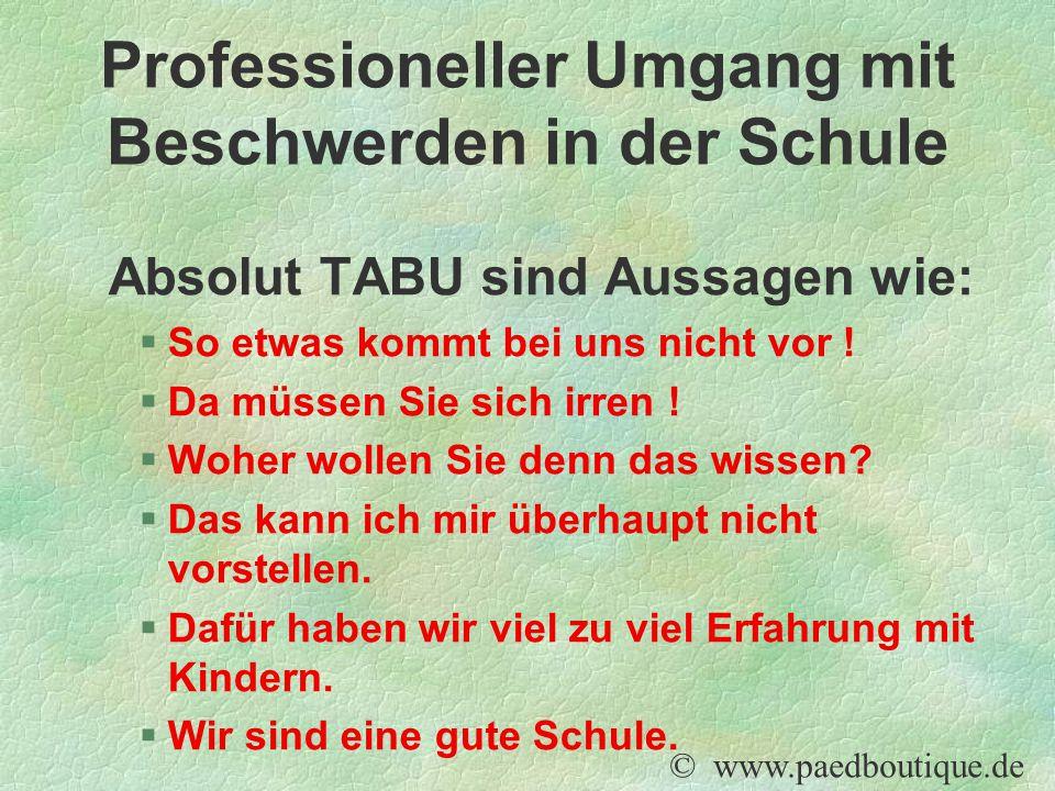 Absolut TABU sind Aussagen wie: §So etwas kommt bei uns nicht vor .