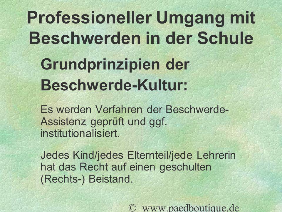 Grundprinzipien der Beschwerde-Kultur: Es werden Verfahren der Beschwerde- Assistenz geprüft und ggf.