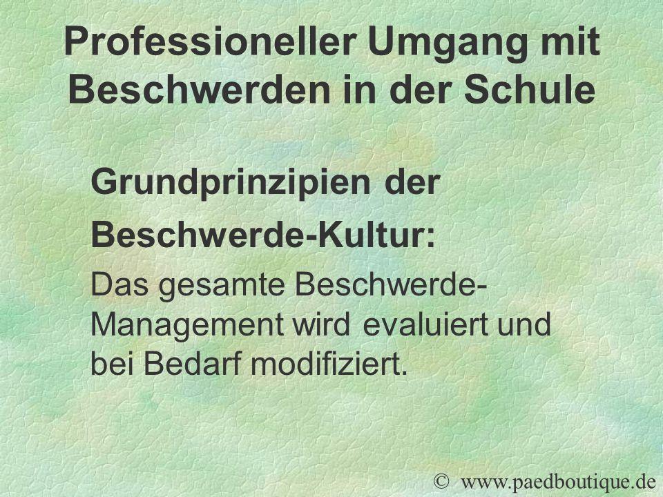 Grundprinzipien der Beschwerde-Kultur: Das gesamte Beschwerde- Management wird evaluiert und bei Bedarf modifiziert.