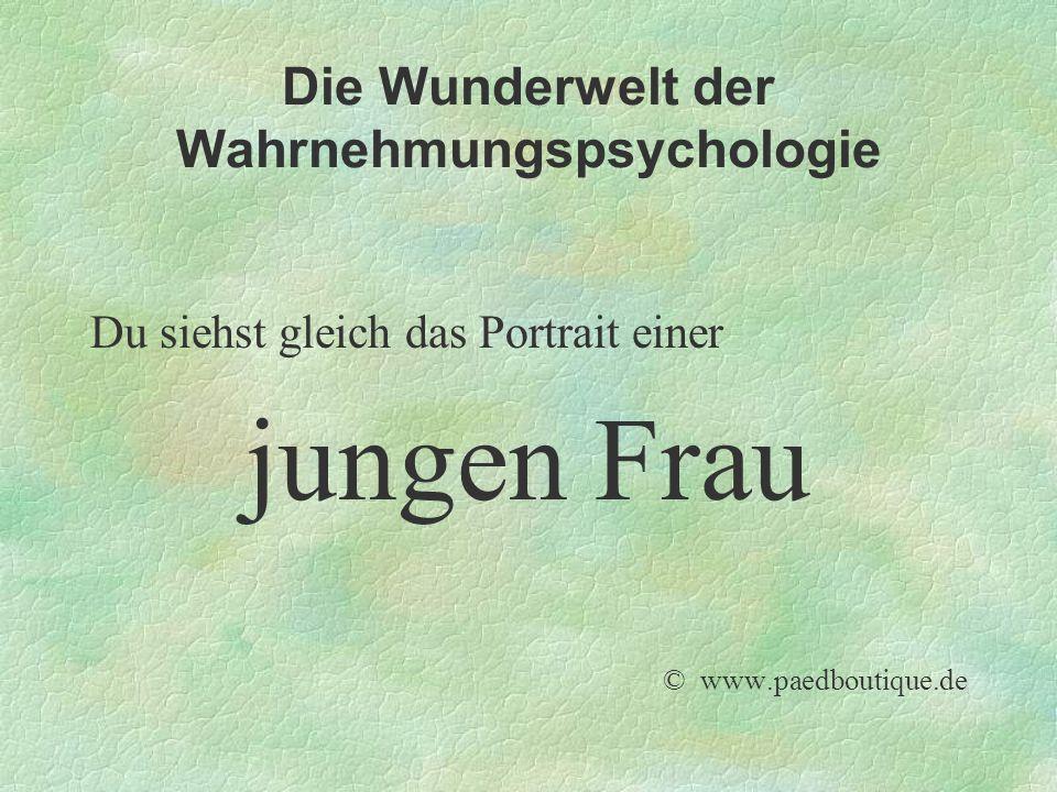 Die Wunderwelt der Wahrnehmungspsychologie Du siehst gleich das Portrait einer jungen Frau © www.paedboutique.de