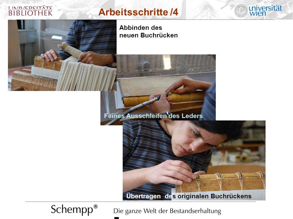 Feines Ausschleifen des Leders Arbeitsschritte /4 Abbinden des neuen Buchrücken Feines Ausschleifen des Leders Übertragen des originalen Buchrückens