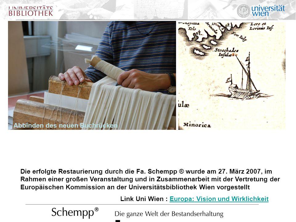 Abbinden des neuen Buchrücken Die erfolgte Restaurierung durch die Fa. Schempp ® wurde am 27. März 2007, im Rahmen einer großen Veranstaltung und in Z