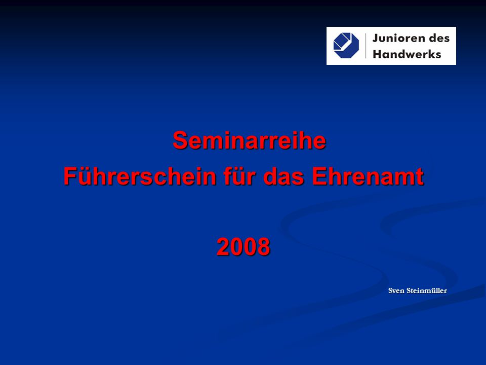 Seminarreihe Führerschein für das Ehrenamt 2008 Sven Steinmüller