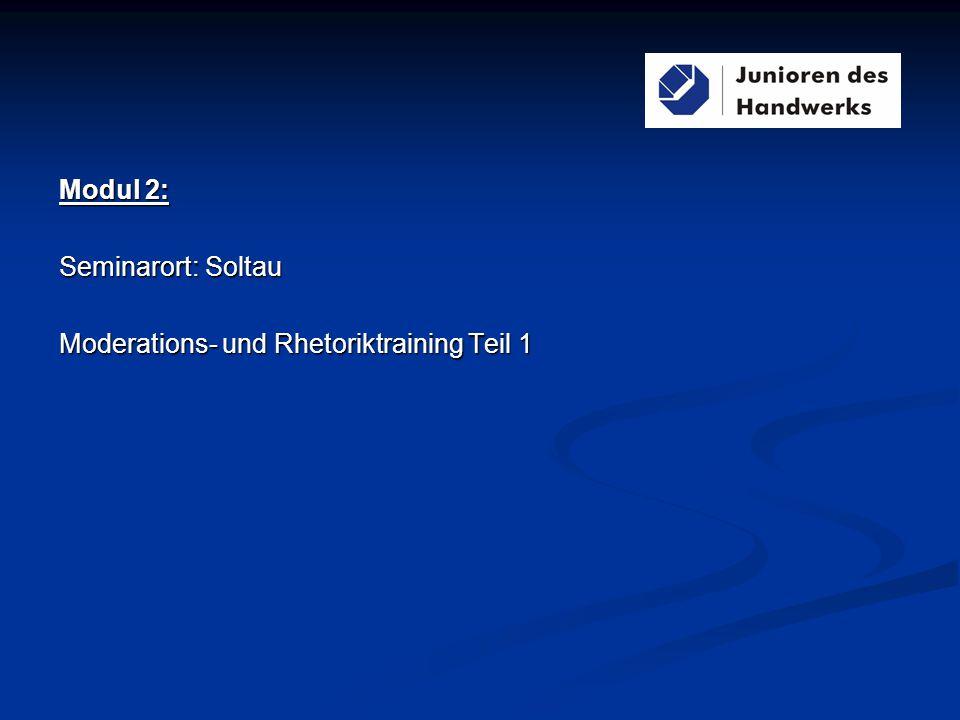 Modul 2: Seminarort: Soltau Moderations- und Rhetoriktraining Teil 1 Sven Steinmüller