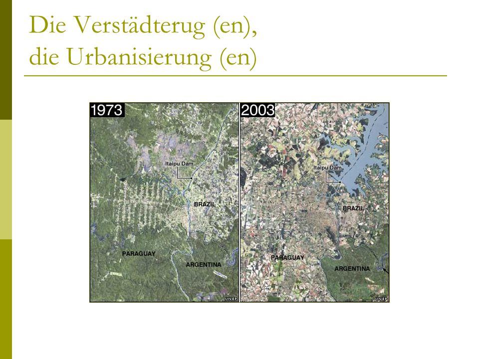 Die Verstädterug (en), die Urbanisierung (en)