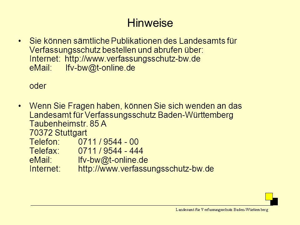 Hinweise •Sie können sämtliche Publikationen des Landesamts für Verfassungsschutz bestellen und abrufen über: Internet: http://www.verfassungsschutz-b