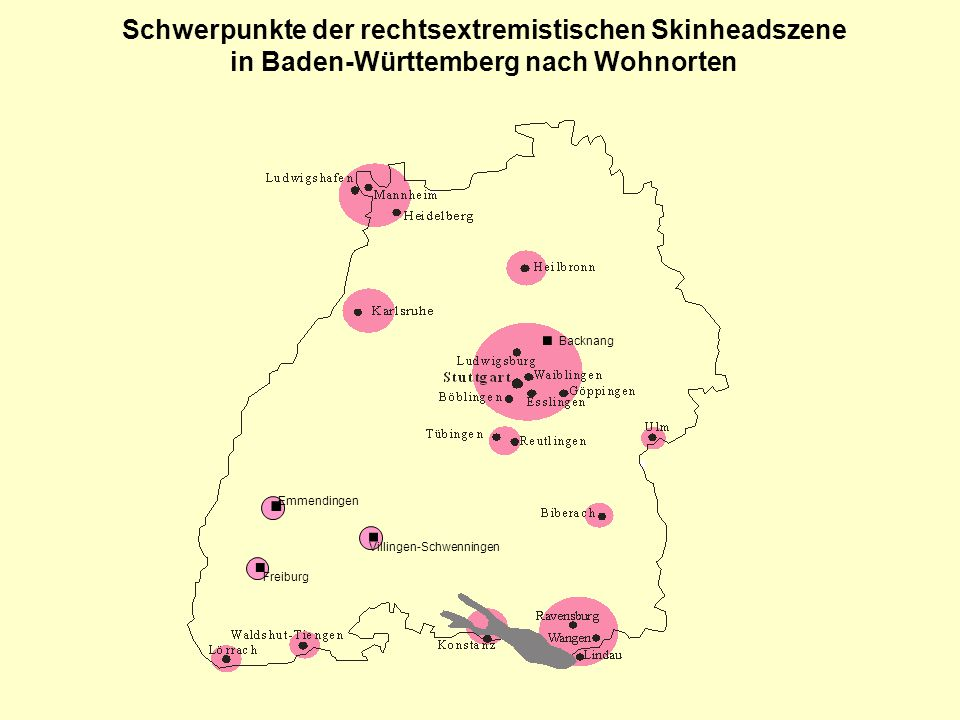 Schwerpunkte der rechtsextremistischen Skinheadszene in Baden-Württemberg nach Wohnorten... Emmendingen Villingen-Schwenningen Freiburg. Backnang