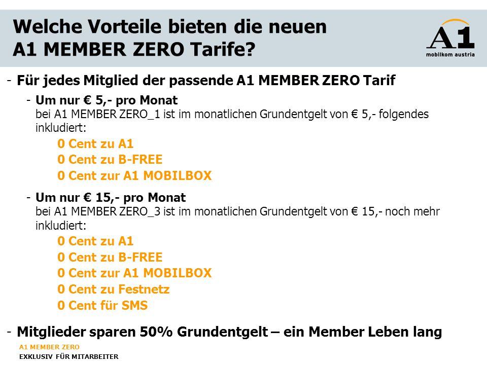 A1 MEMBER ZERO EXKLUSIV FÜR MITARBEITER Welche Vorteile bieten die neuen A1 MEMBER ZERO Tarife.