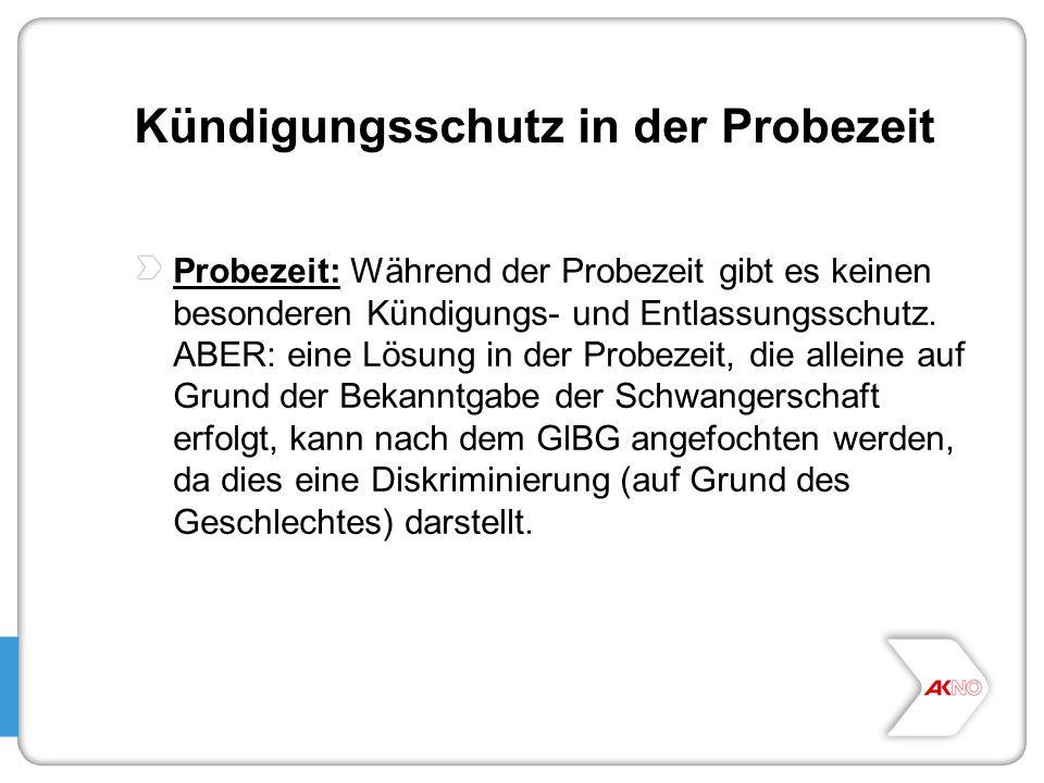 Kündigungsschutz in der Probezeit Probezeit: Während der Probezeit gibt es keinen besonderen Kündigungs- und Entlassungsschutz. ABER: eine Lösung in d