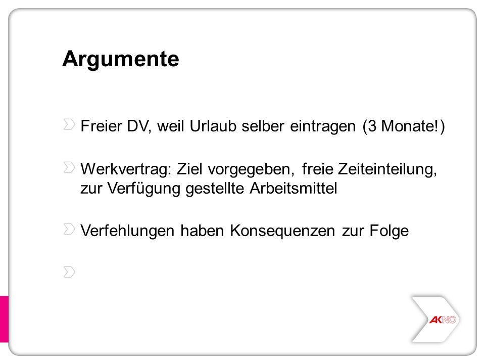Argumente Freier DV, weil Urlaub selber eintragen (3 Monate!) Werkvertrag: Ziel vorgegeben, freie Zeiteinteilung, zur Verfügung gestellte Arbeitsmitte