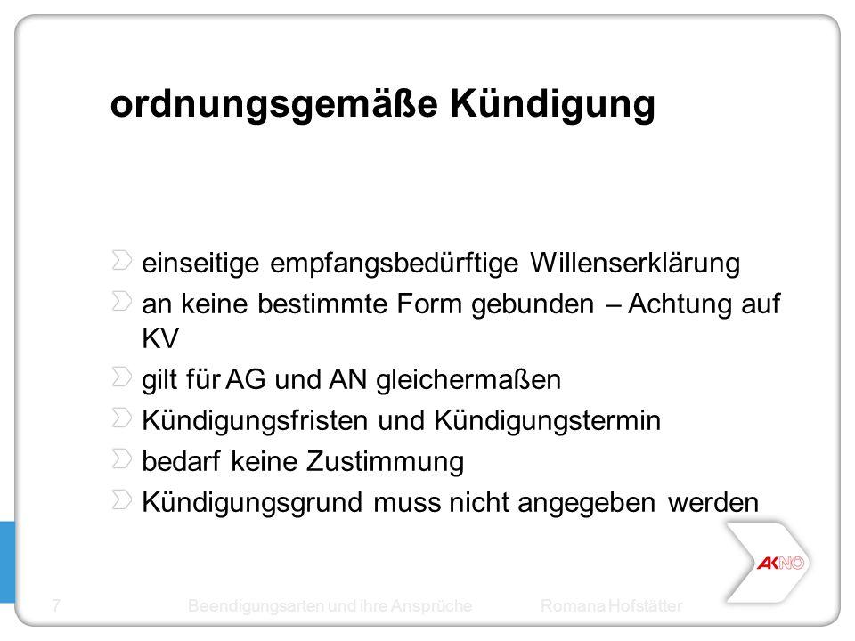 ordnungsgemäße Kündigung einseitige empfangsbedürftige Willenserklärung an keine bestimmte Form gebunden – Achtung auf KV gilt für AG und AN gleicherm