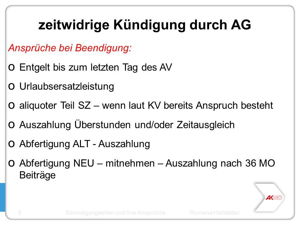 zeitwidrige Kündigung durch AG Ansprüche bei Beendigung: o Entgelt bis zum letzten Tag des AV o Urlaubsersatzleistung o aliquoter Teil SZ – wenn laut
