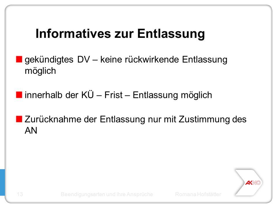 Informatives zur Entlassung gekündigtes DV – keine rückwirkende Entlassung möglich innerhalb der KÜ – Frist – Entlassung möglich Zurücknahme der Entla