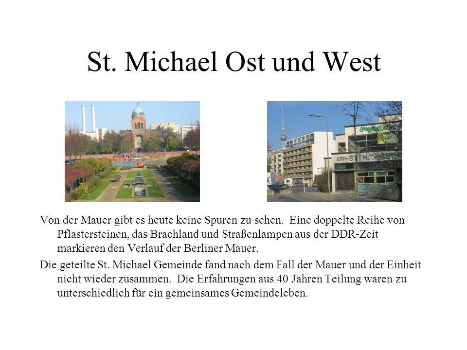 St. Michael Ost und West Von der Mauer gibt es heute keine Spuren zu sehen.
