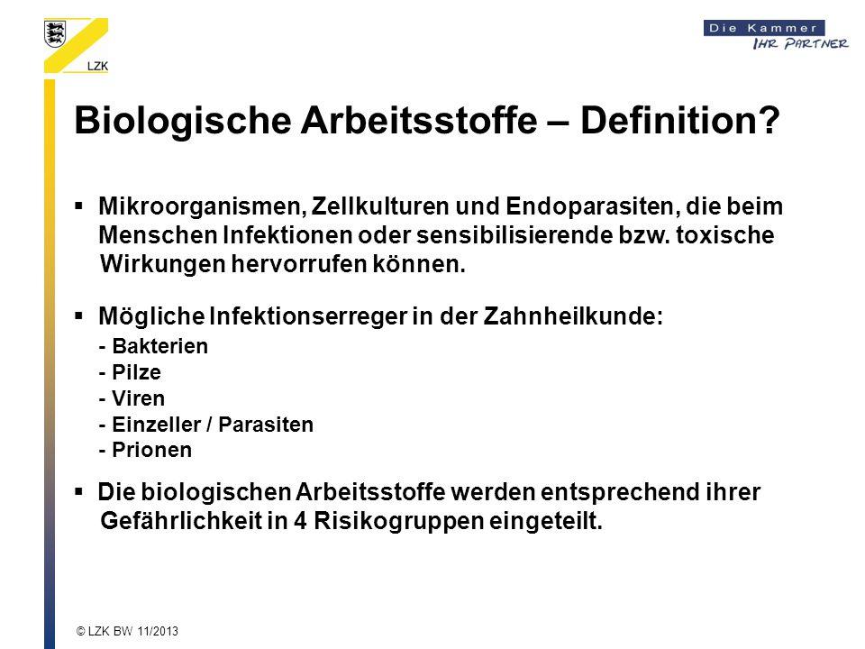 Biologische Arbeitsstoffe – Definition?  Mikroorganismen, Zellkulturen und Endoparasiten, die beim Menschen Infektionen oder sensibilisierende bzw. t