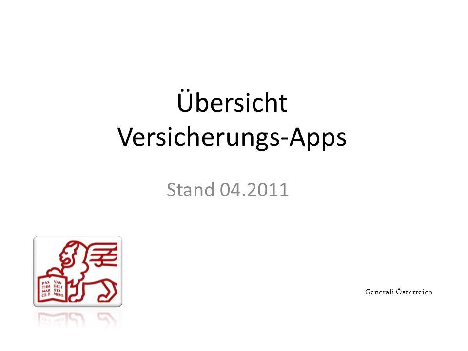 Übersicht Versicherungs-Apps Stand 04.2011 Generali Österreich