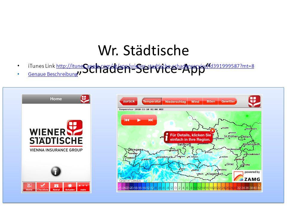 """Wr. Städtische """"Schaden-Service-App"""" iTunes Link http://itunes.apple.com/at/app/wiener-stadtische-schadenservice/id391999587?mt=8 http://itunes.apple."""