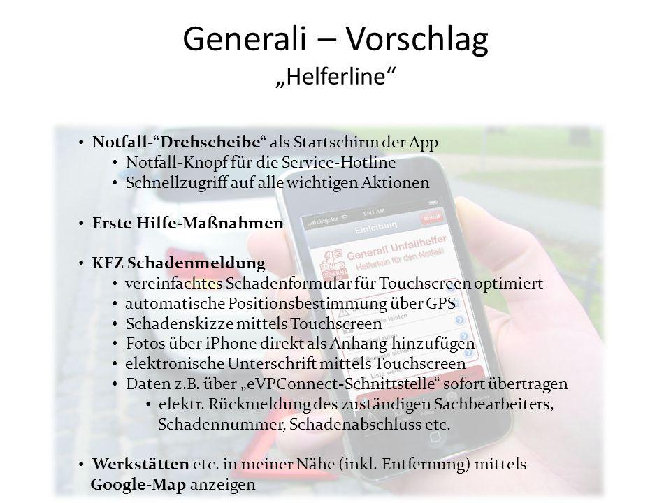 """Generali – Vorschlag """"Helferline"""" Notfall-""""Drehscheibe"""" als Startschirm der App Notfall-Knopf für die Service-Hotline Schnellzugriff auf alle wichtige"""