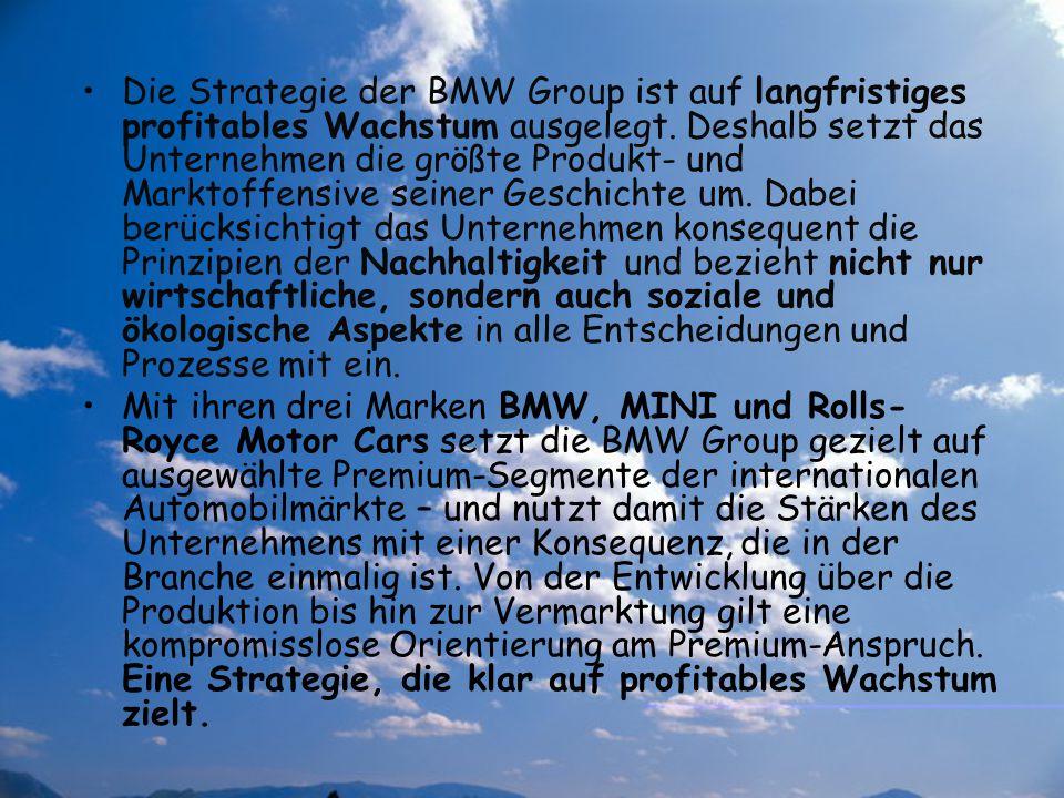 Die Strategie der BMW Group ist auf langfristiges profitables Wachstum ausgelegt. Deshalb setzt das Unternehmen die größte Produkt- und Marktoffensive