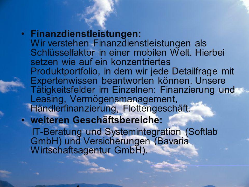 Finanzdienstleistungen: Wir verstehen Finanzdienstleistungen als Schlüsselfaktor in einer mobilen Welt. Hierbei setzen wie auf ein konzentriertes Prod