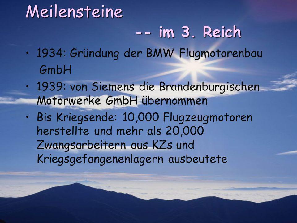 Meilensteine -- nach dem Kriegsende 1948/49: Neubeginn auf zwei Rädern 1952: wieder Einstieg in die Serienproduktion von Personenwagen 1959: Herbert Quandt die Eigenständigkeit der Firma rettete (46% der ganzen Aktien) In der Folgezeit: zahlreiche Werksgründungen und Niederlassungen im In- und Ausland folgten 1973: der BMW Vierzylinder – das neue Verwaltungsgebäude