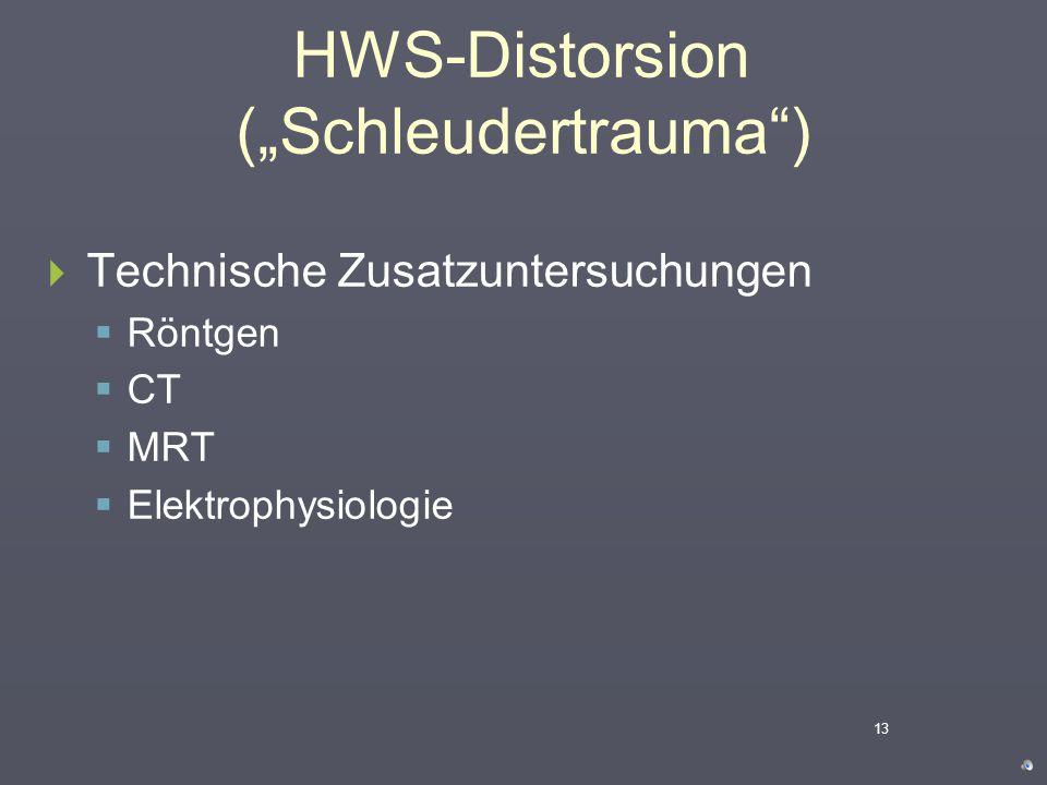 """HWS-Distorsion (""""Schleudertrauma"""")  Typische aber nicht spezifische Befunde  Bewegungsschmerz  Bewegungseinschränkung  Muskelverspannungen (""""auton"""