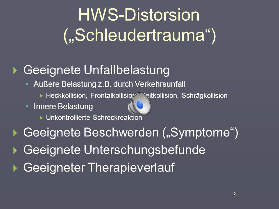 """HWS-Distorsion (""""Schleudertrauma"""")  Äußere Belastung z.B. durch Verkehrsunfall  Typische aber nicht spezifische Beschwerden  Typische aber nicht sp"""