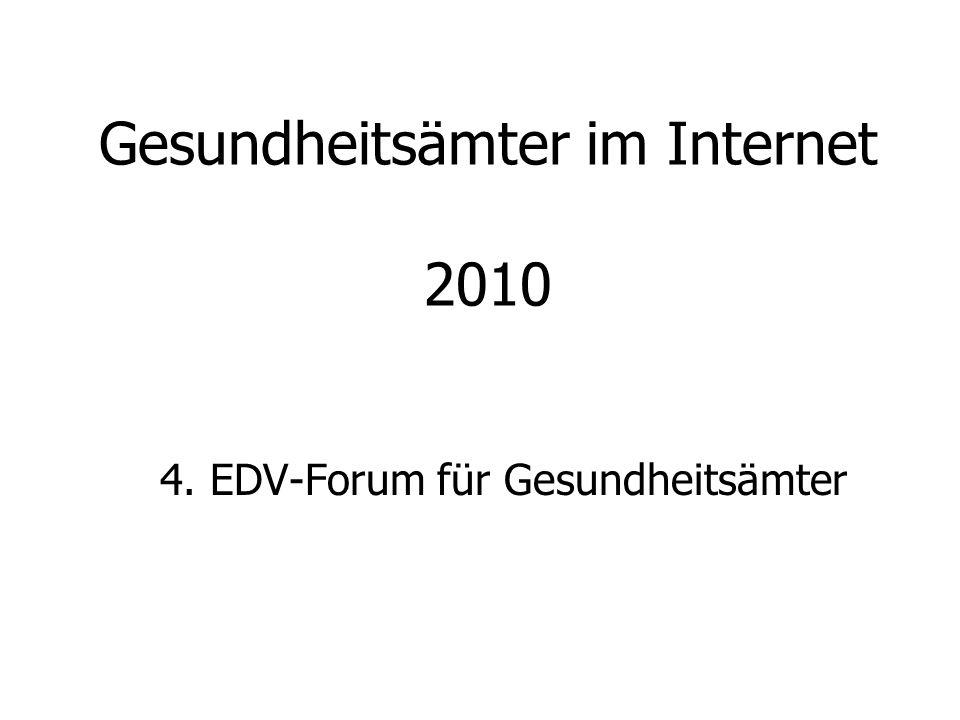 Gesundheitsämter im Internet 2010 4. EDV-Forum für Gesundheitsämter