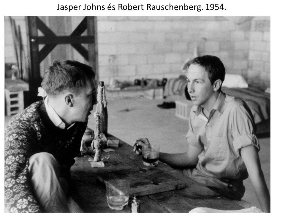 Jasper Johns és Robert Rauschenberg. 1954.