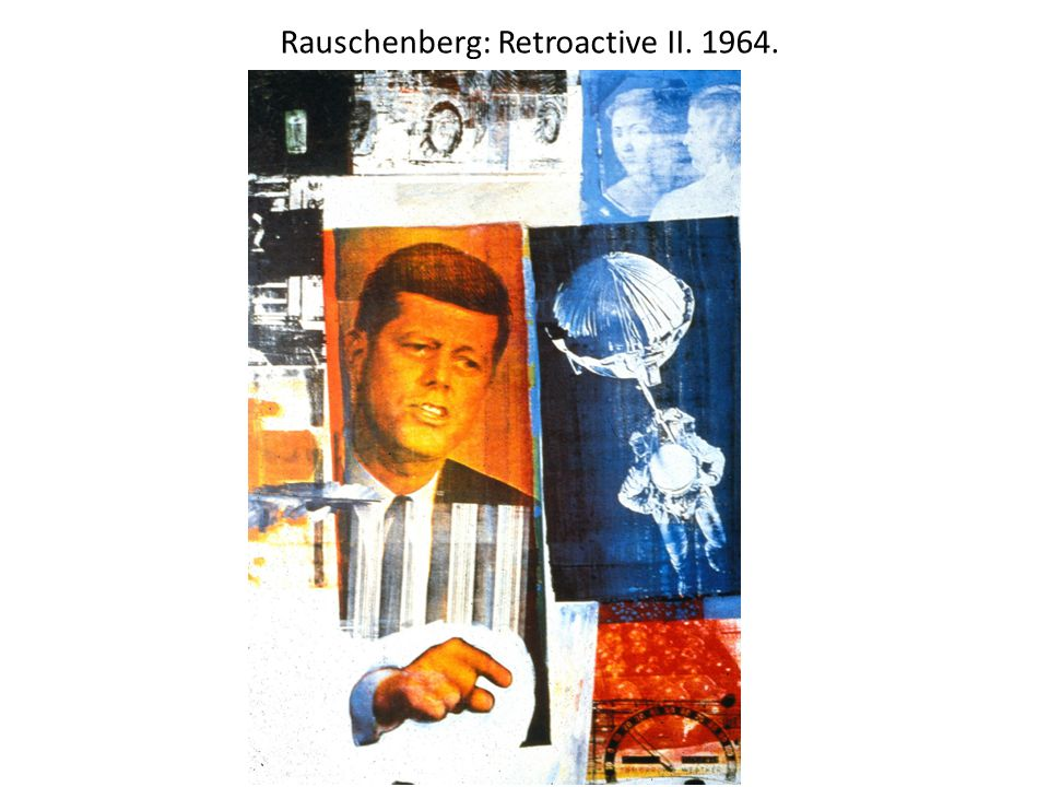 Rauschenberg: Retroactive II. 1964.