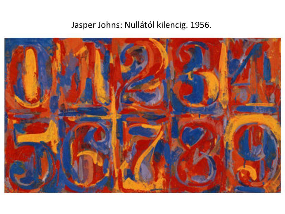 Jasper Johns: Nullától kilencig. 1956.
