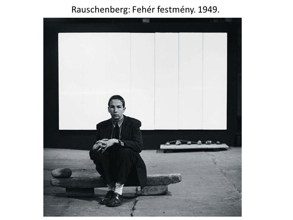 Rauschenberg: Fehér festmény. 1949.