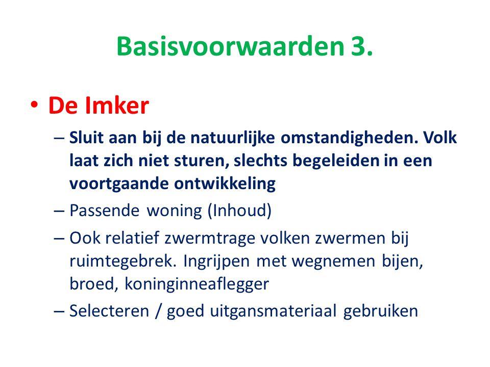 Basisvoorwaarden 3. De Imker – Sluit aan bij de natuurlijke omstandigheden. Volk laat zich niet sturen, slechts begeleiden in een voortgaande ontwikke