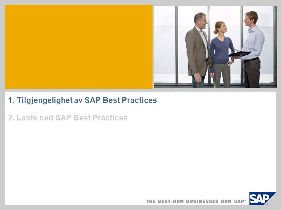 1. Tilgjengelighet av SAP Best Practices 2. Laste ned SAP Best Practices