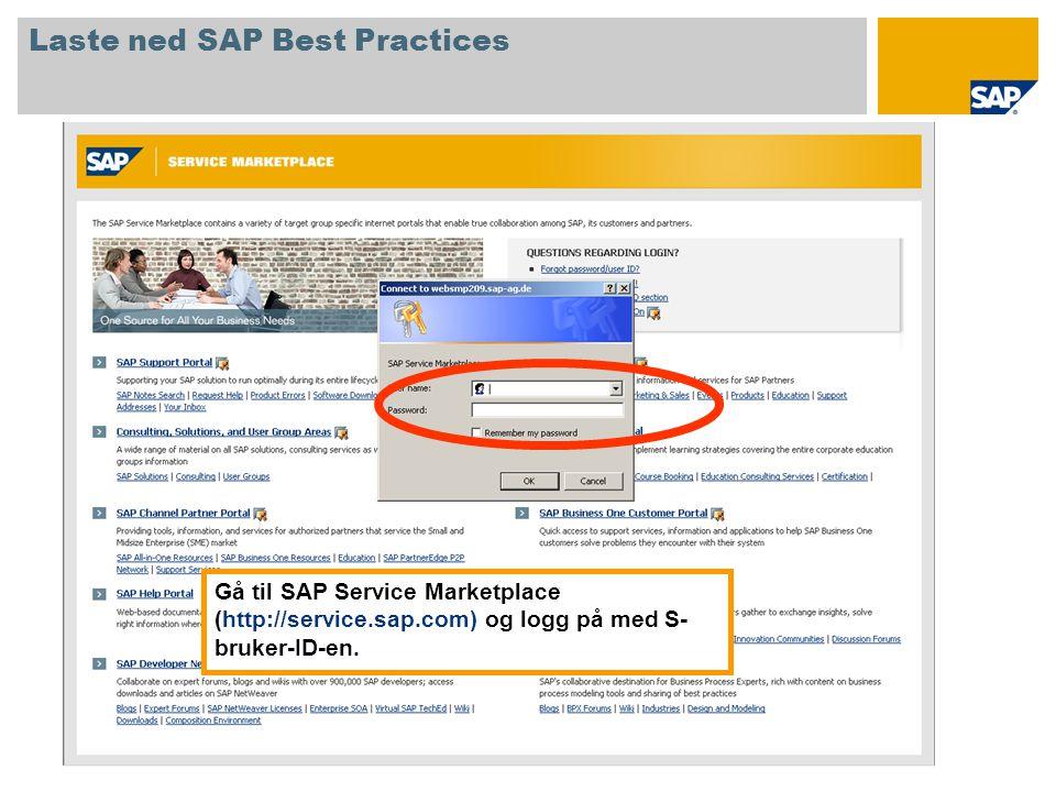 Gå til SAP Service Marketplace (http://service.sap.com) og logg på med S- bruker-ID-en. Laste ned SAP Best Practices