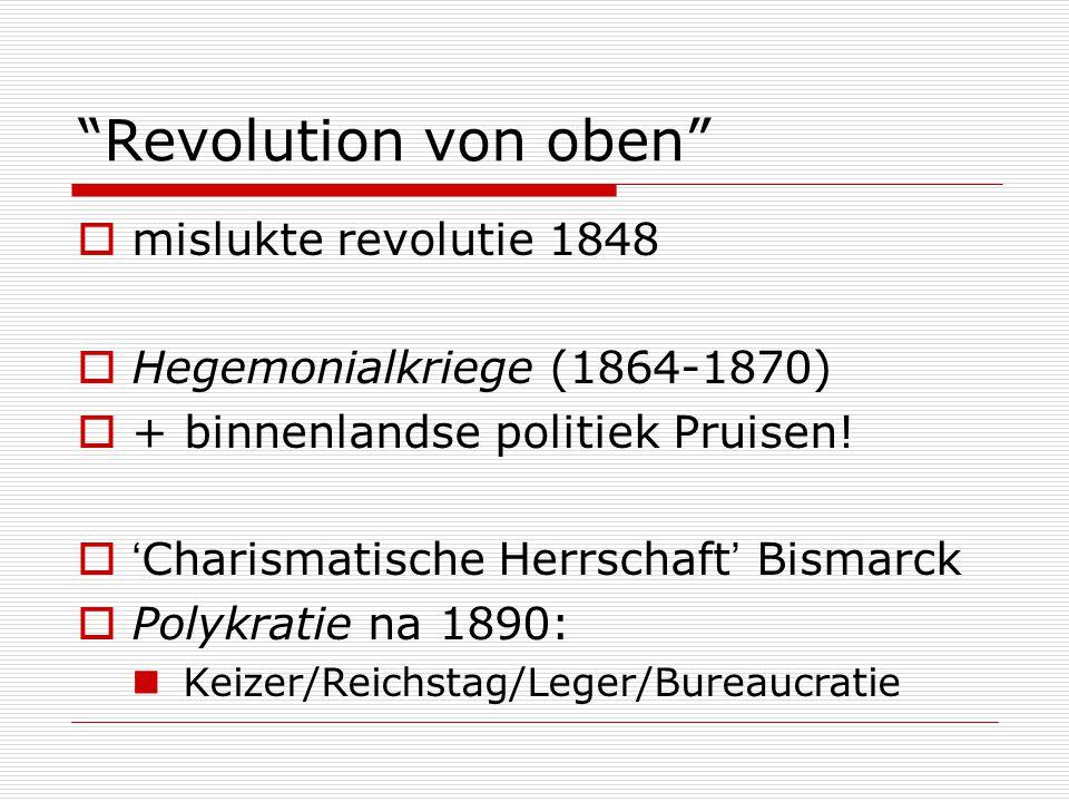 """""""Revolution von oben""""  mislukte revolutie 1848  Hegemonialkriege (1864-1870)  + binnenlandse politiek Pruisen!  'Charismatische Herrschaft' Bismar"""