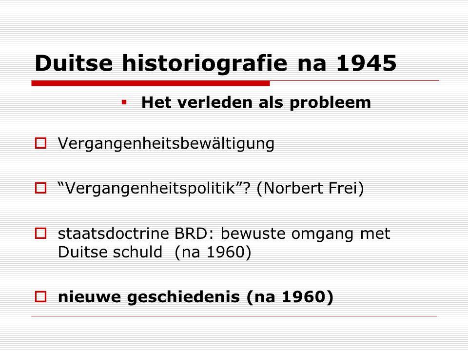 """Stadia Duitse geschiedwetenschap na 1945  continuiteit?: 1945: het """"tragisch historisme (Meinecke/Ritter)  breuk met historisme: Gesellschaftsgeschichte vanaf 1960 (Wehler/Kocka) SONDERWEGTHESE  Revisie/herwaardering Duitse geschiedenis."""