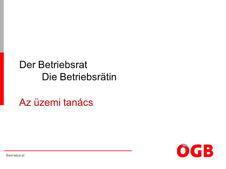 Betriebsrat Der Betriebsrat Die Betriebsrätin Az üzemi tanács