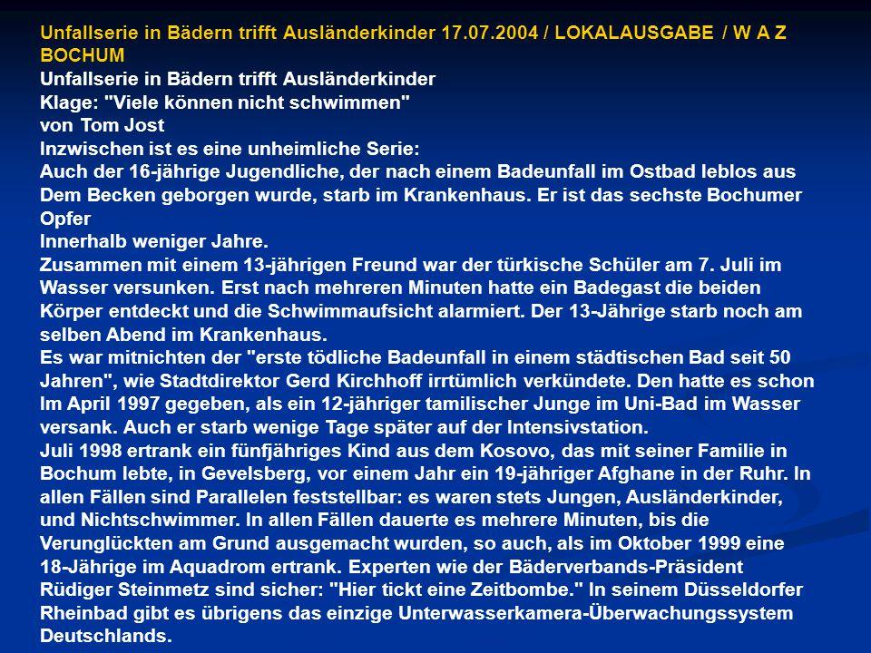 Unfallserie in Bädern trifft Ausländerkinder 17.07.2004 / LOKALAUSGABE / W A Z BOCHUM Unfallserie in Bädern trifft Ausländerkinder Klage: