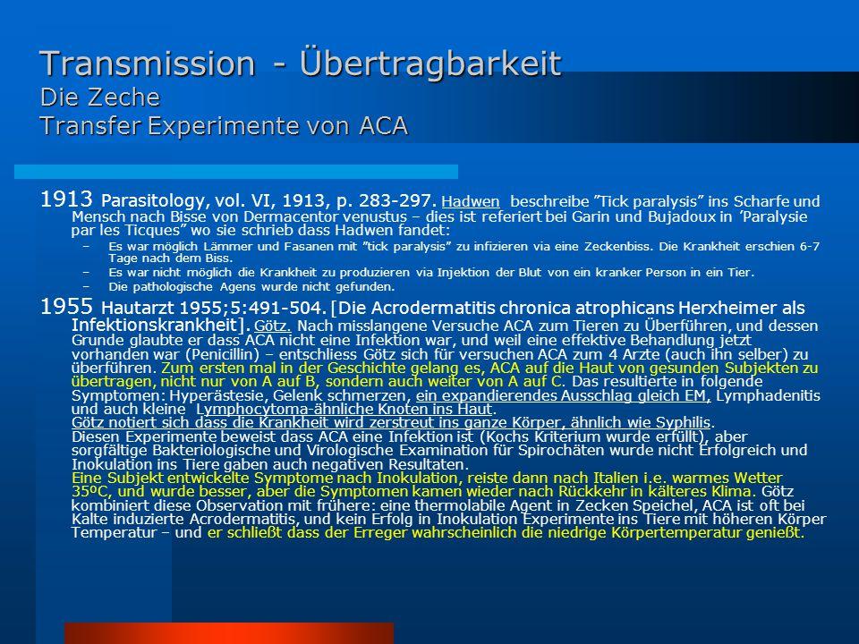 """Transmission - Übertragbarkeit Die Zeche Transfer Experimente von ACA 1913 Parasitology, vol. VI, 1913, p. 283-297. Hadwen beschreibe """"Tick paralysis"""""""